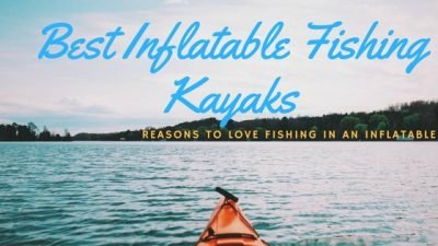 Admirable The Best Inflatable Fishing Kayaks Of 2019 Rated And Reviewed Beutiful Home Inspiration Xortanetmahrainfo